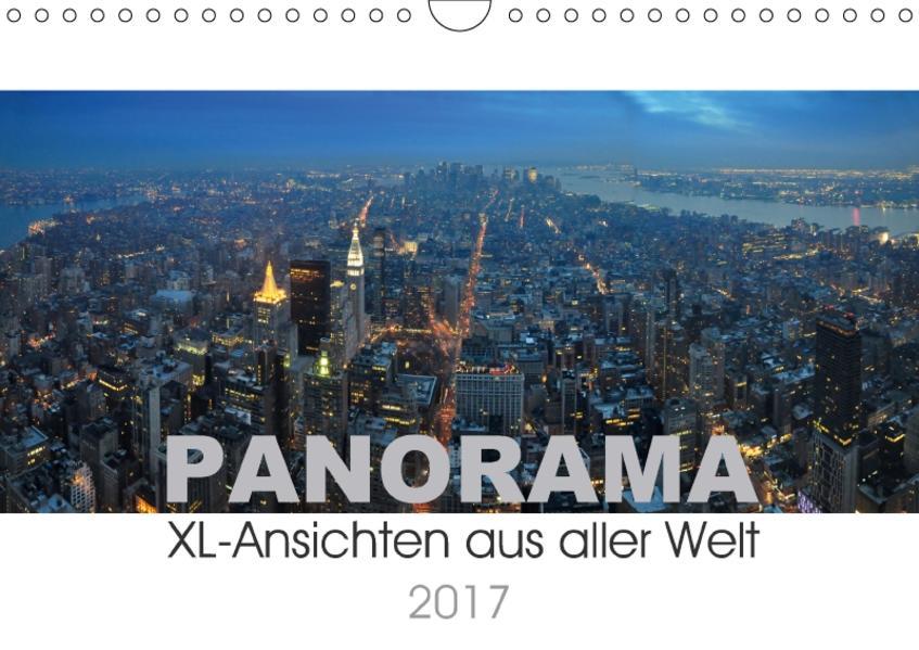 Panorama. XL-Ansichten aus aller Welt (Wandkalender 2017 DIN A4 quer) - Coverbild