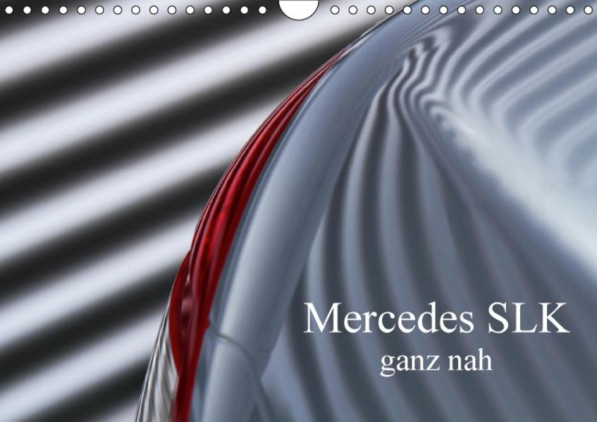 Mercedes SLK - ganz nah (Wandkalender 2017 DIN A4 quer) - Coverbild