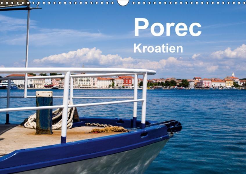 Porec, Kroatien (Wandkalender 2017 DIN A3 quer) - Coverbild