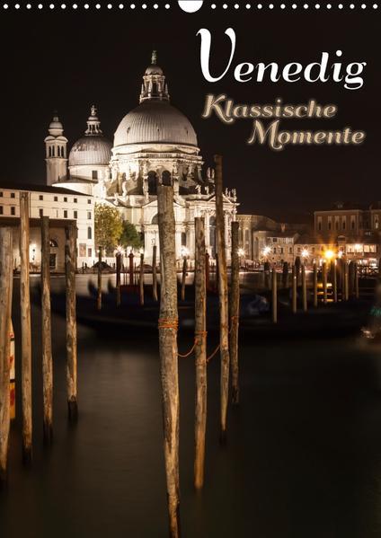 VENEDIG Klassische Momente (Wandkalender 2017 DIN A3 hoch) - Coverbild