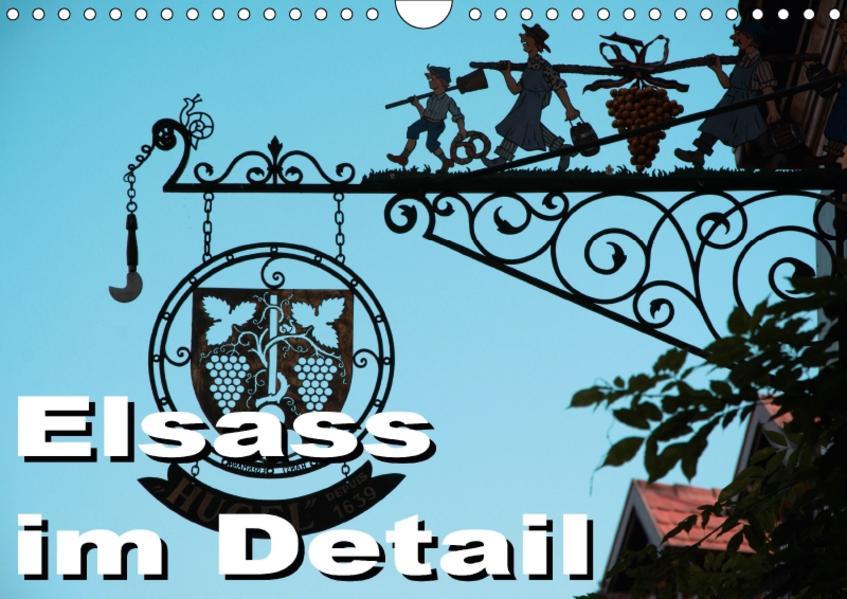 Elsass im Detail (Wandkalender 2017 DIN A4 quer) - Coverbild