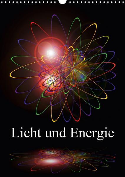 Licht und Energie (Wandkalender 2017 DIN A3 hoch) - Coverbild