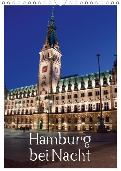 Hamburg bei Nacht (Wandkalender 2017 DIN A4 hoch) - Coverbild
