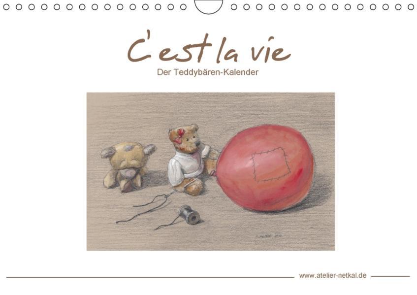 C' est la vie - Der Teddybären Kalender (Wandkalender 2017 DIN A4 quer) - Coverbild