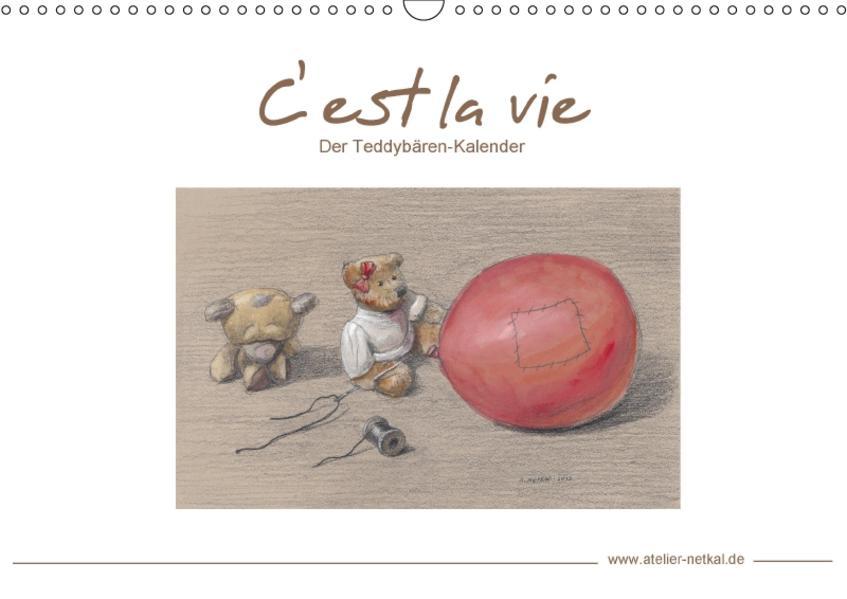 C' est la vie - Der Teddybären Kalender (Wandkalender 2017 DIN A3 quer) - Coverbild