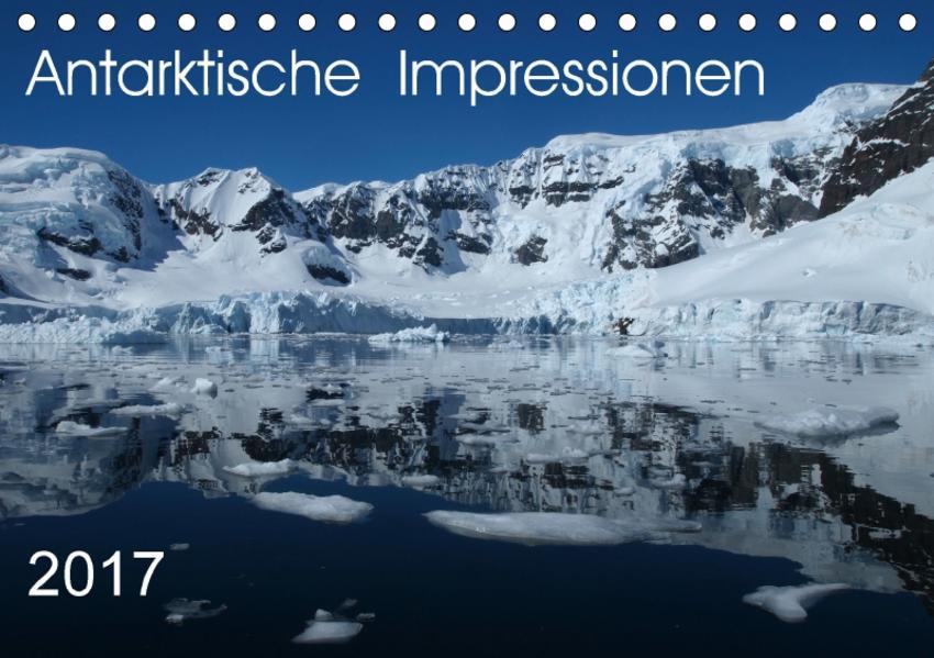 Antarktische Impressionen (Tischkalender 2017 DIN A5 quer) - Coverbild