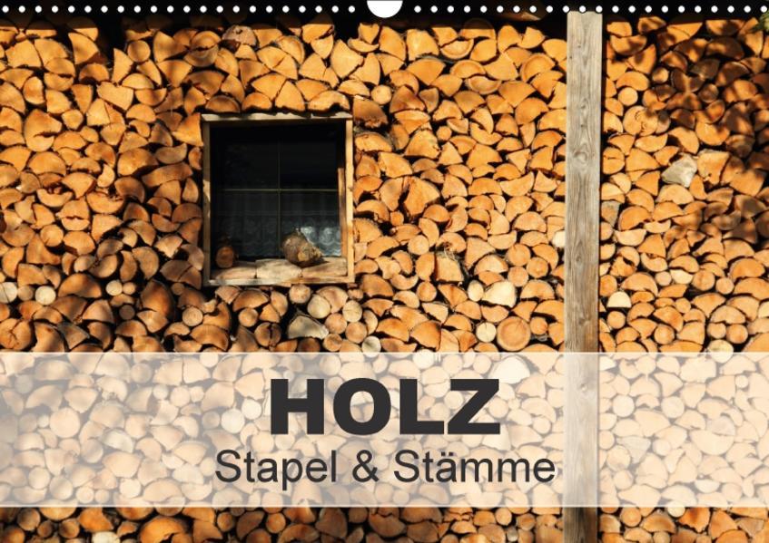 HOLZ - Stapel und Stämme (Wandkalender 2017 DIN A3 quer) - Coverbild
