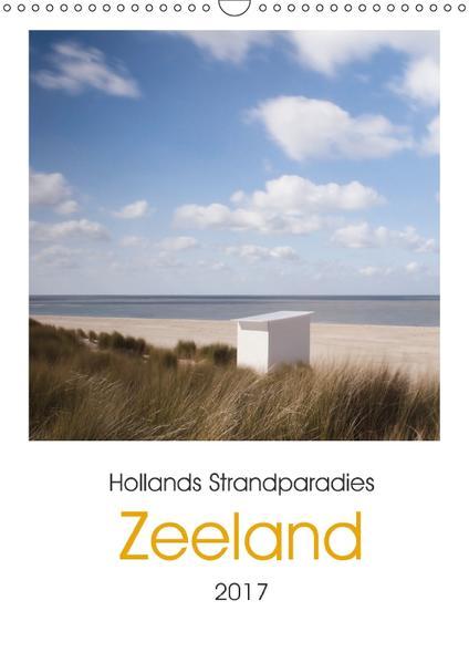 Hollands Strandparadies Zeeland (Wandkalender 2017 DIN A3 hoch) - Coverbild