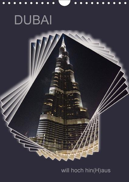 DUBAI will hoch hin(H)aus (Wandkalender 2017 DIN A4 hoch) - Coverbild