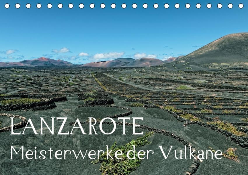 Lanzarote Meisterwerke der Vulkane (Tischkalender 2017 DIN A5 quer) - Coverbild