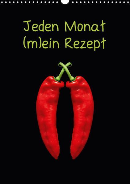 Jeden Monat m(ein) Rezept (Wandkalender 2017 DIN A3 hoch) - Coverbild