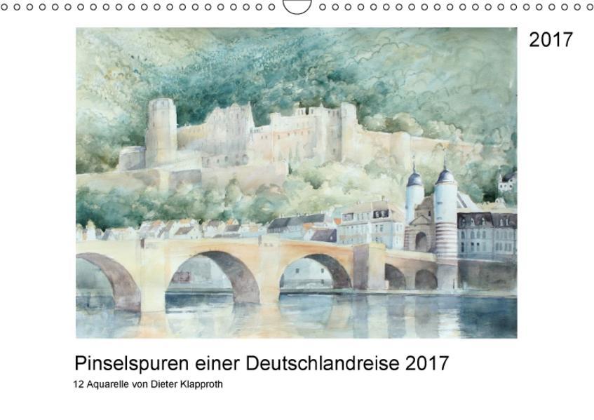 Pinselspuren einer Deutschlandreise - 12 Aquarelle von Dieter Klapproth (Wandkalender 2017 DIN A3 quer) - Coverbild
