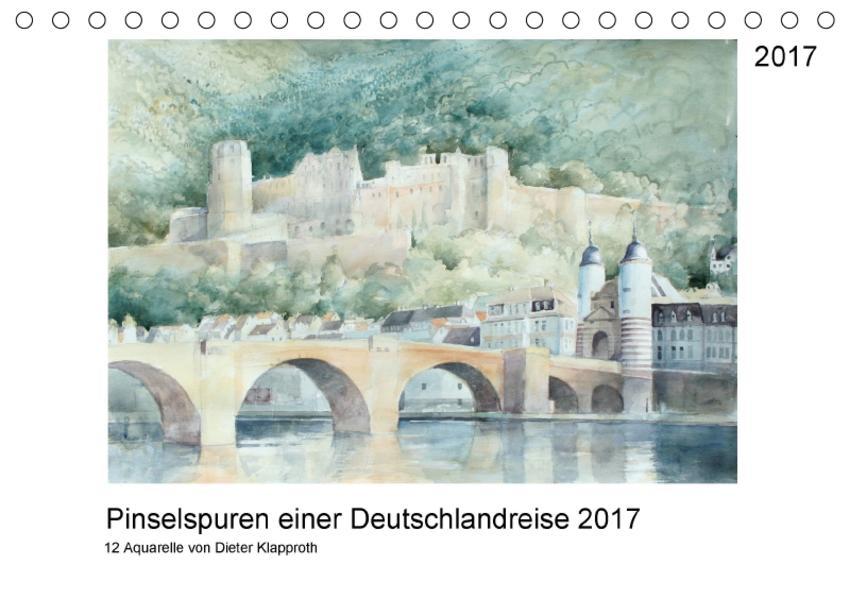 Pinselspuren einer Deutschlandreise - 12 Aquarelle von Dieter Klapproth (Tischkalender 2017 DIN A5 quer) - Coverbild