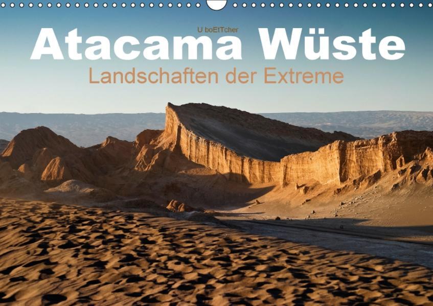 Atacama Wüste - Landschaften der Extreme (Wandkalender 2017 DIN A3 quer) - Coverbild