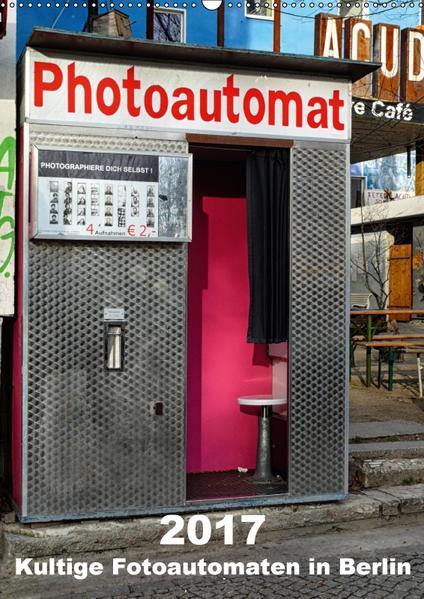 Kultige Fotoautomaten in Berlin (Wandkalender 2017 DIN A2 hoch) - Coverbild