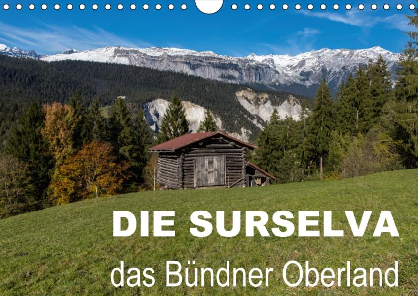 Die Surselva - das Bündner OberlandCH-Version  (Wandkalender 2017 DIN A4 quer) - Coverbild