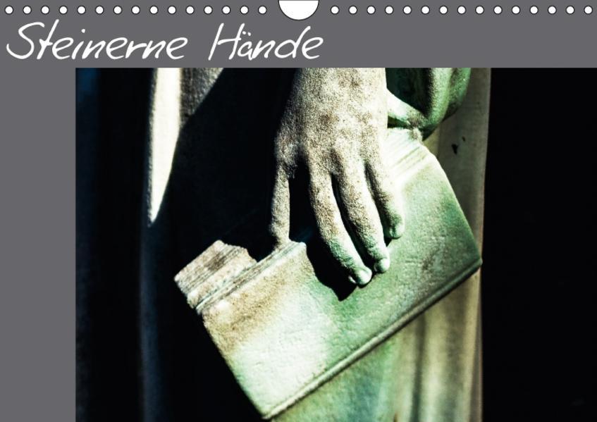 Steinerne Hände (Wandkalender 2017 DIN A4 quer) - Coverbild
