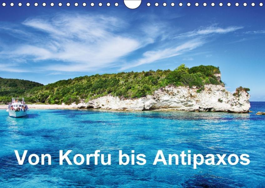 Von Korfu bis Antipaxos (Wandkalender 2017 DIN A4 quer) - Coverbild