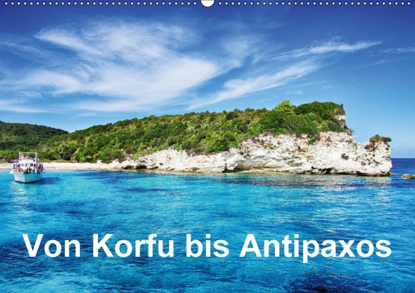 Von Korfu bis Antipaxos (Wandkalender 2017 DIN A2 quer) - Coverbild
