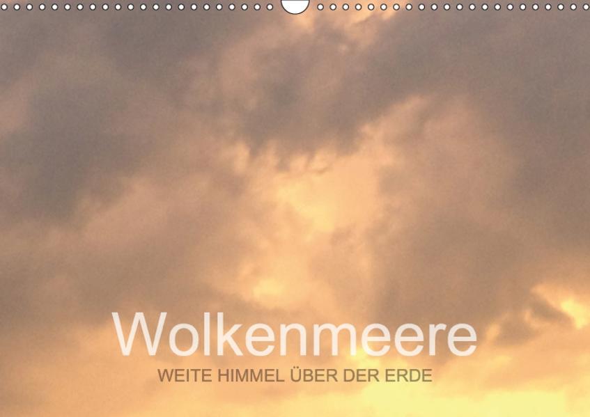 Wolkenmeere - Weite Himmel über der Erde (Wandkalender 2017 DIN A3 quer) - Coverbild