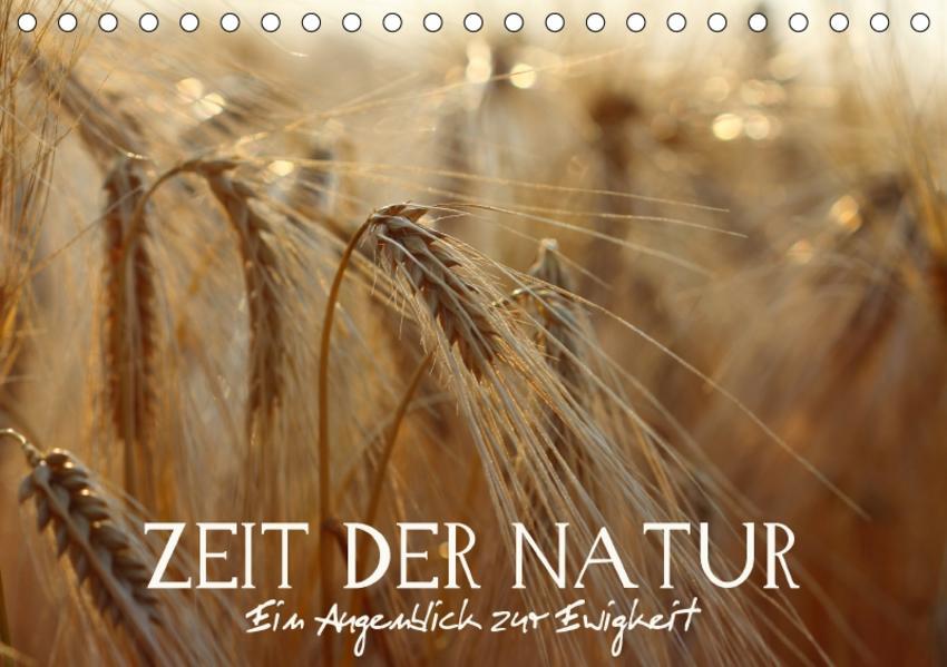 Zeit der Natur - Ein Augenblick zur Ewigkeit (Tischkalender 2017 DIN A5 quer) - Coverbild