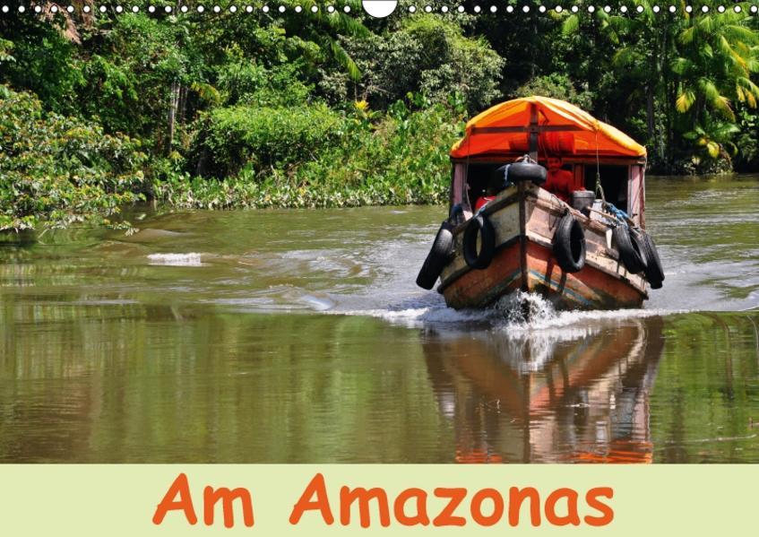 Am Amazonas (Wandkalender 2017 DIN A3 quer) - Coverbild