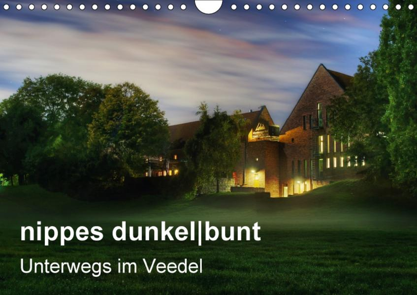 nippes dunkelbunt - Unterwegs im Veedel (Wandkalender 2017 DIN A4 quer) - Coverbild
