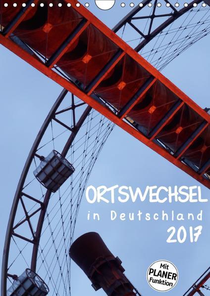 Ortswechsel - in Deutschland (Wandkalender 2017 DIN A4 hoch) - Coverbild