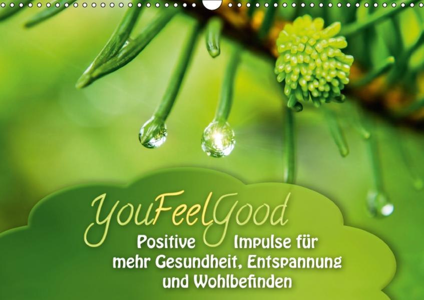 YouFeelGood - Positive Impulse für mehr Gesundheit, Entspannung und Wohlbefinden (Wandkalender 2017 DIN A3 quer) - Coverbild