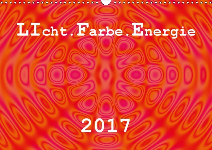LIcht.Farbe.Energie (Wandkalender 2017 DIN A3 quer) - Coverbild