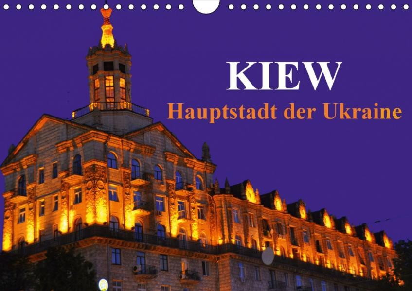 Kiew - Hauptstadt der Ukraine (Wandkalender 2017 DIN A4 quer) - Coverbild