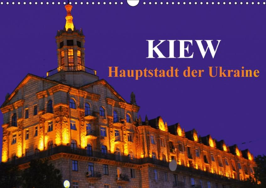 Kiew - Hauptstadt der Ukraine (Wandkalender 2017 DIN A3 quer) - Coverbild