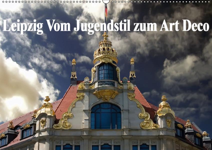 Leipzig - Vom Jugendstil zum Art Deco (Wandkalender 2017 DIN A2 quer) - Coverbild
