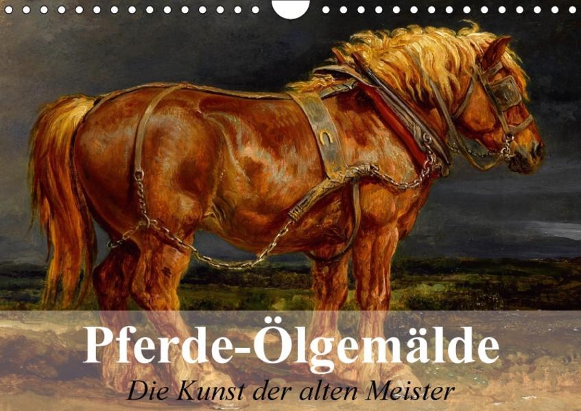 Pferde-Ölgemälde - Die Kunst der alten Meister (Wandkalender 2017 DIN A4 quer) - Coverbild