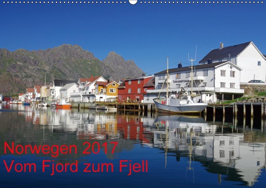 Norwegen 2017 - vom Fjord zum Fjell (Wandkalender 2017 DIN A2 quer) - Coverbild