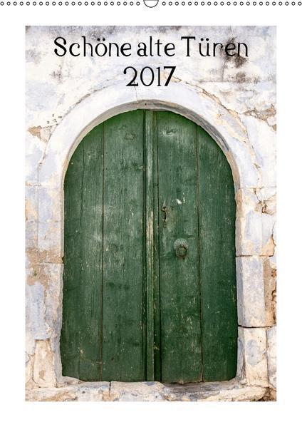 Schöne alte Türen (Wandkalender 2017 DIN A2 hoch) - Coverbild