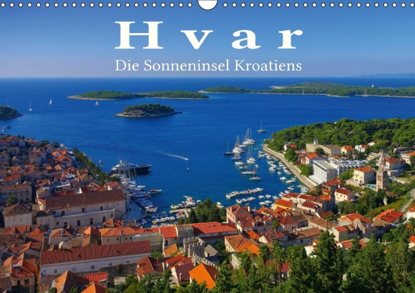 Hvar - Die Sonneninsel Kroatiens (Wandkalender 2017 DIN A3 quer) - Coverbild
