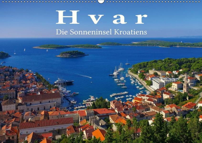 Hvar - Die Sonneninsel Kroatiens (Wandkalender 2017 DIN A2 quer) - Coverbild