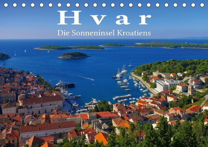 Hvar - Die Sonneninsel Kroatiens (Tischkalender 2017 DIN A5 quer) - Coverbild