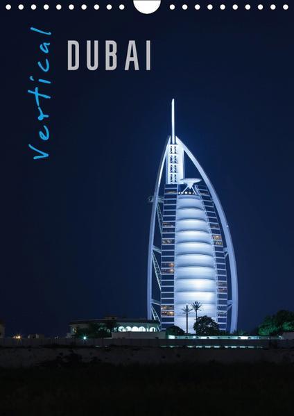 Vertical Dubai 2017 (Wandkalender 2017 DIN A4 hoch) - Coverbild