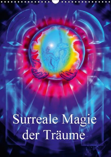 Surreale Magie der Träume (Wandkalender 2017 DIN A3 hoch) - Coverbild