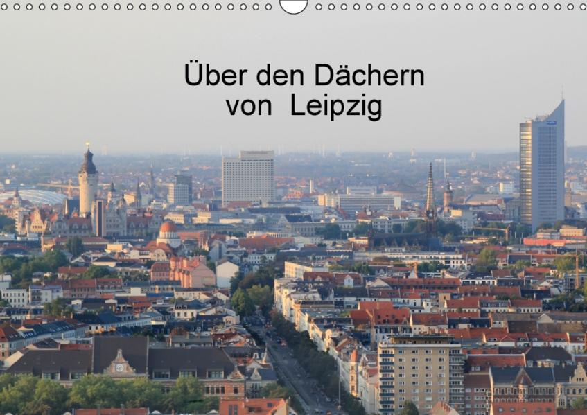 Über den Dächern von Leipzig (Wandkalender 2017 DIN A3 quer) - Coverbild