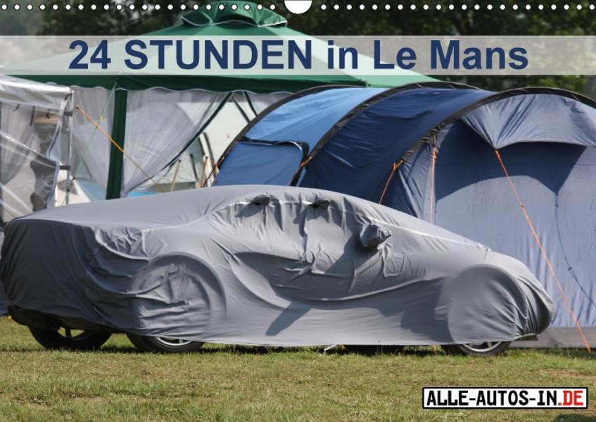 24 Stunden in Le Mans (Wandkalender 2017 DIN A3 quer) - Coverbild