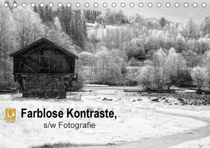 Farblose Kontraste, s/w Fotografie (Tischkalender 2017 DIN A5 quer) - Coverbild