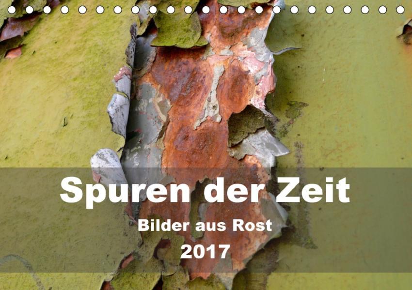 Spuren der Zeit - Bilder aus Rost (Tischkalender 2017 DIN A5 quer) - Coverbild