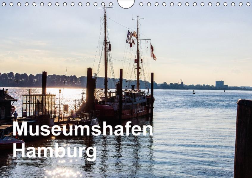 Museumshafen Hamburg - die Perspektive (Wandkalender 2017 DIN A4 quer) - Coverbild