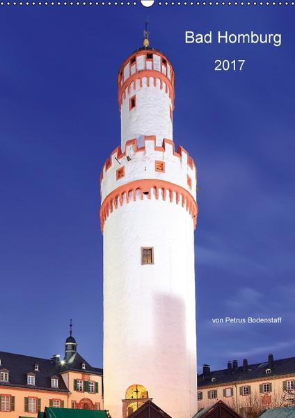 Bad Homburg 2017 von Petrus Bodenstaff (Wandkalender 2017 DIN A2 hoch) - Coverbild