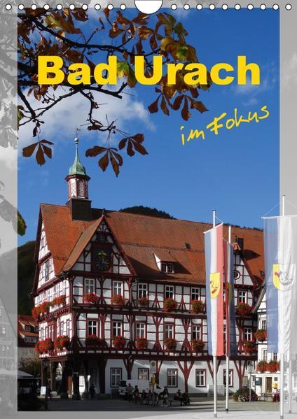 Bad Urach im Fokus (Wandkalender 2017 DIN A4 hoch) - Coverbild