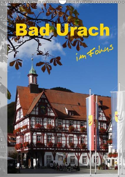 Bad Urach im Fokus (Wandkalender 2017 DIN A3 hoch) - Coverbild