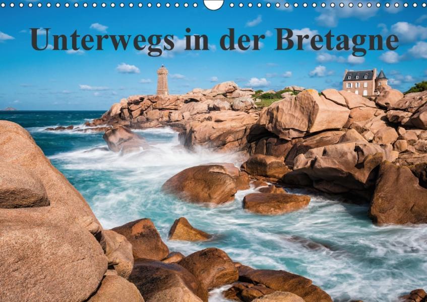 Unterwegs in der Bretagne (Wandkalender 2017 DIN A3 quer) - Coverbild